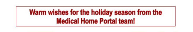 warm wishes for the holiday season from the Medical Home Portal team!
