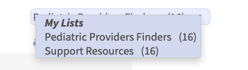 Dropdown menu of available lists showing My Lists title and Pediatric Provider Finders (16) and Support Resources (16) lists