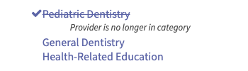 "screenshot showing Pediatric Dentistry category with checkmark and strikethrough and message ""Provider is no longer in category"""